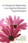 The Therapeutic Relationship in the Cognitive Behavioral Psychotherapies - Book
