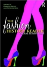 The Fashion History Reader : Global Perspectives - Book