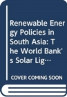 Renewable Energy Policies in South Asia : The World Bank's Solar Lighting Strategies and Design Principles - Book