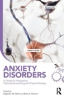 Anxiety Disorders : A Guide for Integrating Psychopharmacology and Psychotherapy - Book