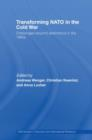 Transforming NATO in the Cold War : Challenges beyond Deterrence in the 1960s - Book