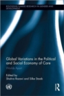 Global Variations in the Political and Social Economy of Care : Worlds Apart - Book