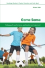 Game Sense : Pedagogy for Performance, Participation and Enjoyment - Book