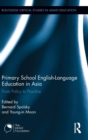 Primary School English-Language Education in Asia : From Policy to Practice - Book