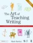 The Art of Teaching Writing : A Complete Resource File for 7 to 12 Year Olds - Book