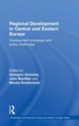 Regional Development in Central and Eastern Europe : Development processes and policy challenges - Book