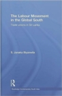 The Labour Movement in the Global South : Trade Unions in Sri Lanka - Book