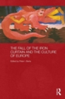 The Fall of the Iron Curtain and the Culture of Europe - Book