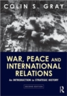 War, Peace and International Relations : An introduction to strategic history - Book