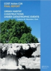 Urban Habitat Constructions Under Catastrophic Events : COST C26 Action Final Report - Book