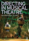 Directing in Musical Theatre : An Essential Guide - Book