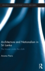 Architecture and Nationalism in Sri Lanka : The Trouser Under the Cloth - Book