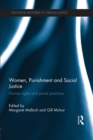 Women, Punishment and Social Justice : Human Rights and Penal Practices - Book