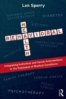 Behavioral Health : Integrating Individual and Family Interventions in the Treatment of Medical Conditions - Book