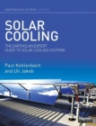 Solar Cooling : The Earthscan Expert Guide to Solar Cooling Systems - Book