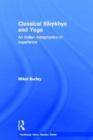 Classical Samkhya and Yoga : An Indian Metaphysics of Experience - Book
