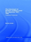 The Internment of Western Civilians under the Japanese 1941-1945 : A patchwork of internment - Book