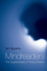 "Mindreaders : The Cognitive Basis of ""Theory of Mind"" - Book"