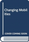 Changing Mobilities - Book