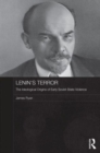 Lenin's Terror : The Ideological Origins of Early Soviet State Violence - Book