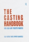 The Casting Handbook : For Film and Theatre Makers - Book
