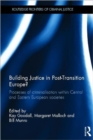 Building Justice in Post-Transition Europe? : Processes of Criminalisation within Central and Eastern European Societies - Book