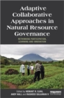 Adaptive Collaborative Approaches in Natural Resource Governance : Rethinking Participation, Learning and Innovation - Book