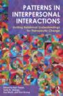 Patterns in Interpersonal Interactions : Inviting Relational Understandings for Therapeutic Change - Book
