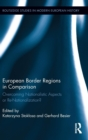 European Border Regions in Comparison : Overcoming Nationalistic Aspects or Re-Nationalization? - Book