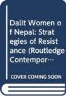 Dalit Women of Nepal : Strategies of Resistance - Book