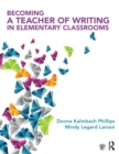 Becoming a Teacher of Writing in Elementary Classrooms - Book
