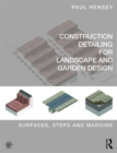 Construction Detailing for Landscape and Garden Design : Surfaces, steps and margins - Book