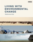 Living with Environmental Change : Waterworlds - Book