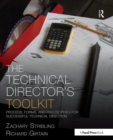 The Technical Director's Toolkit : Process, Forms, and Philosophies for Successful Technical Direction - Book