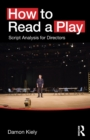 How to Read a Play : Script Analysis for Directors - Book