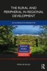 The Rural and Peripheral in Regional Development : An Alternative Perspective - Book