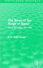 The Book of the Kings of Egypt : Vol II: Dynasties XX - XXX - Book