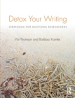 Detox Your Writing : Strategies for doctoral researchers - Book