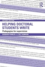 Helping Doctoral Students Write : Pedagogies for supervision - Book