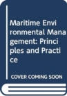 Maritime Environmental Management : Principles and Practice - Book