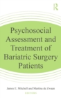 Psychosocial Assessment and Treatment of Bariatric Surgery Patients - Book