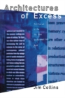 Architectures of Excess : Cultural Life in the Information Age - Book
