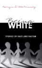 Being White : Stories of Race and Racism - Book