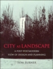 City as Landscape : A Post Post-Modern View of Design and Planning - Book
