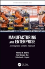 Manufacturing and Enterprise : An Integrated Systems Approach - eBook