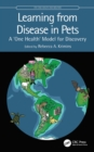 Learning from Disease in Pets : A 'One Health' Model for Discovery - eBook