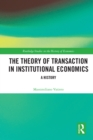 The Theory of Transaction in Institutional Economics : A History - eBook