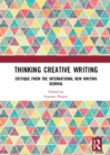 Thinking Creative Writing : Critique from the international New Writing journal - eBook