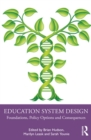 Education System Design : Foundations, Policy Options and Consequences - eBook