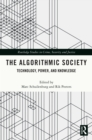 The Algorithmic Society : Technology, Power, and Knowledge - eBook